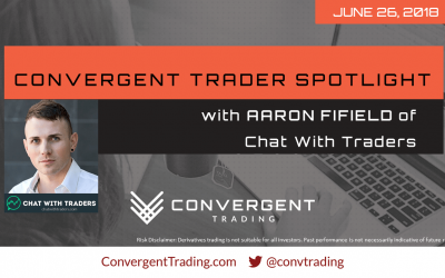 Convergent Trader Spotlight Event w/Aaron Fifield – 06/26/18