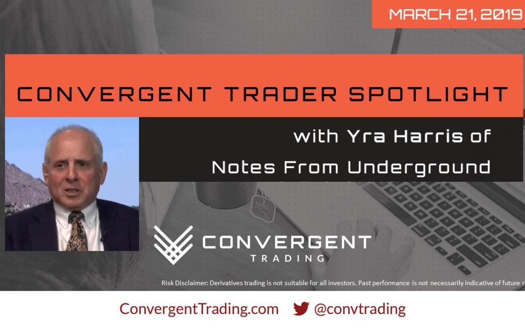 Convergent Trader Spotlight Event w/Yra Harris – 03/21/19